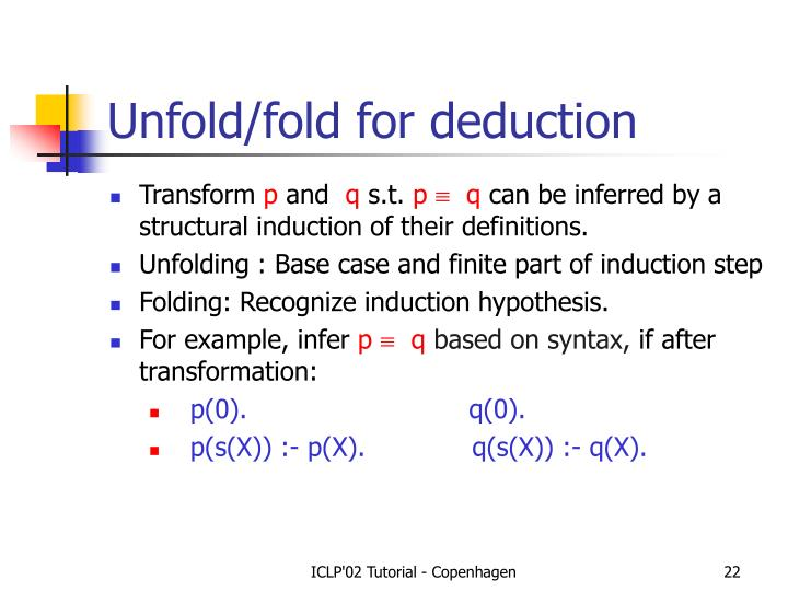 Unfold/fold for deduction