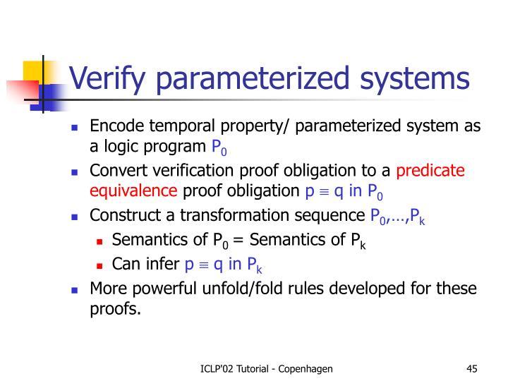 Verify parameterized systems