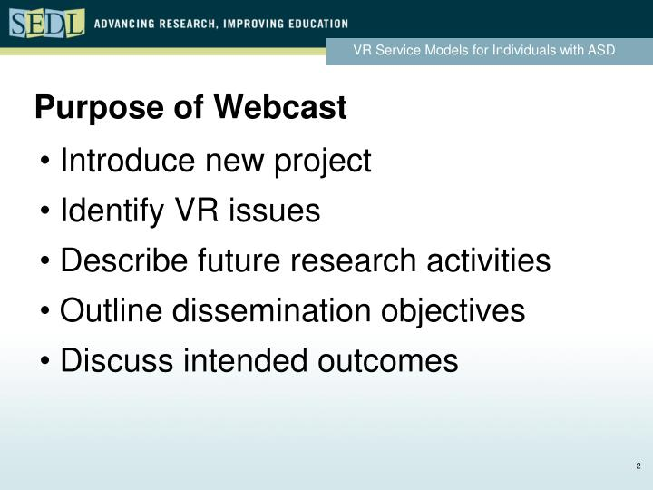 Purpose of Webcast