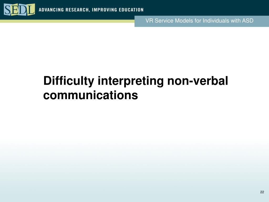 Difficulty interpreting non-verbal communications
