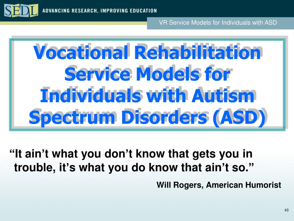 Vocational Rehabilitation Service Models for Individuals with Autism Spectrum Disorders (ASD)