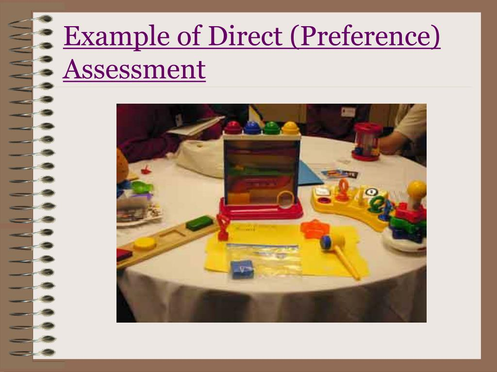 Example of Direct (Preference) Assessment