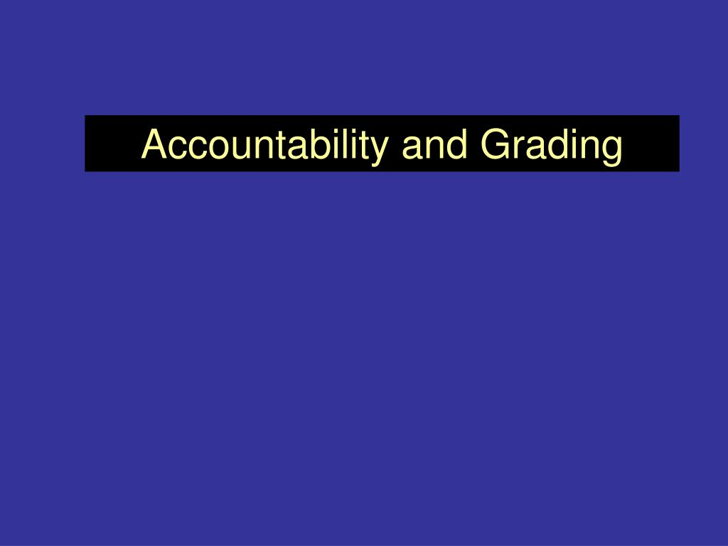 Accountability and Grading