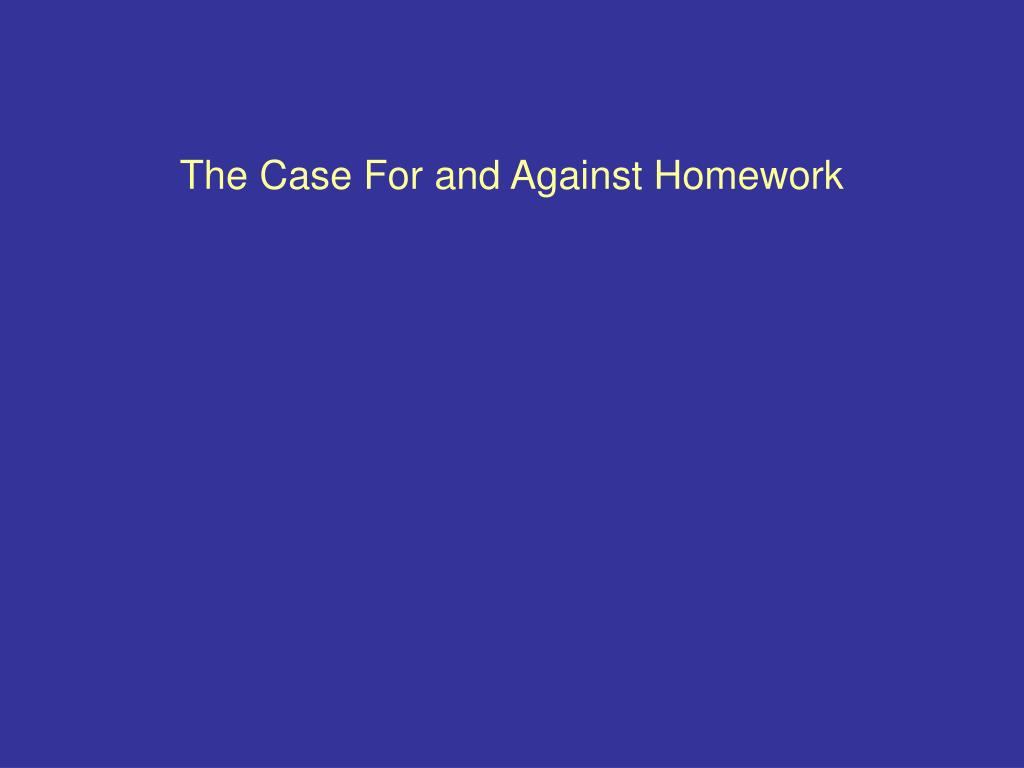 The Case For and Against Homework
