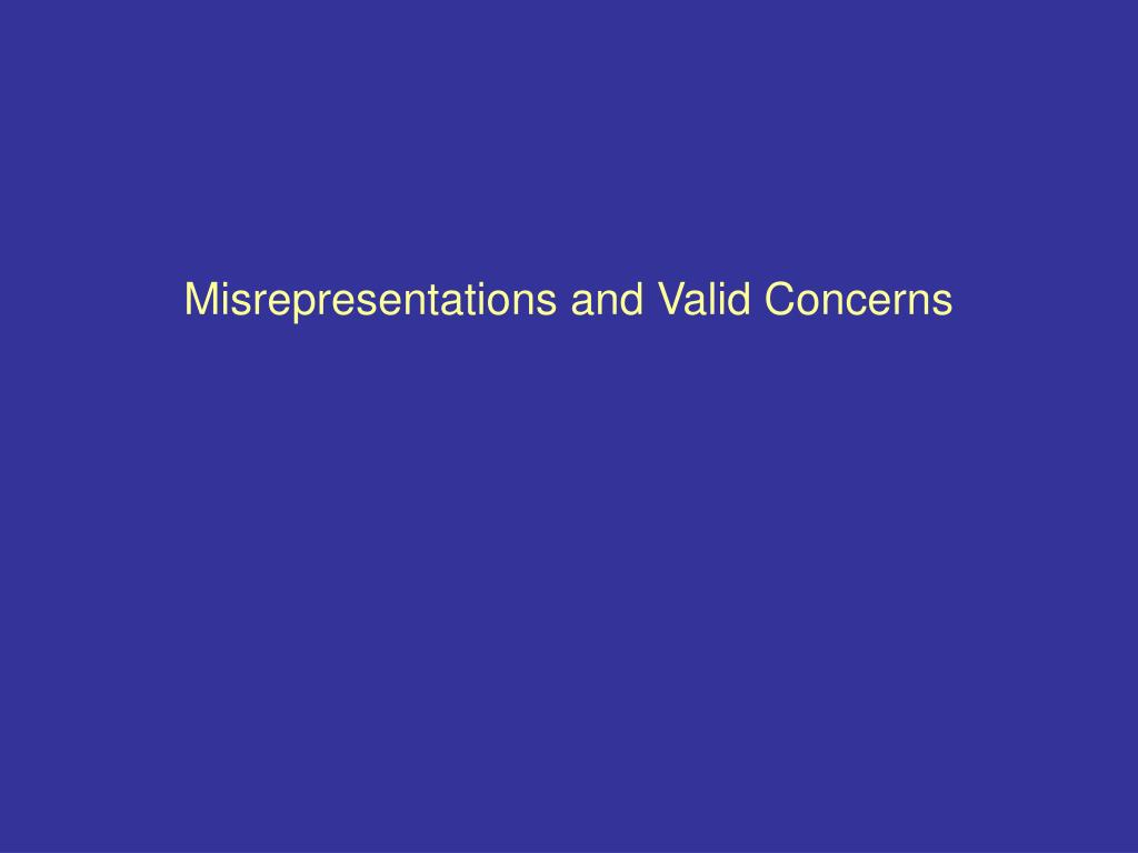 Misrepresentations and Valid Concerns