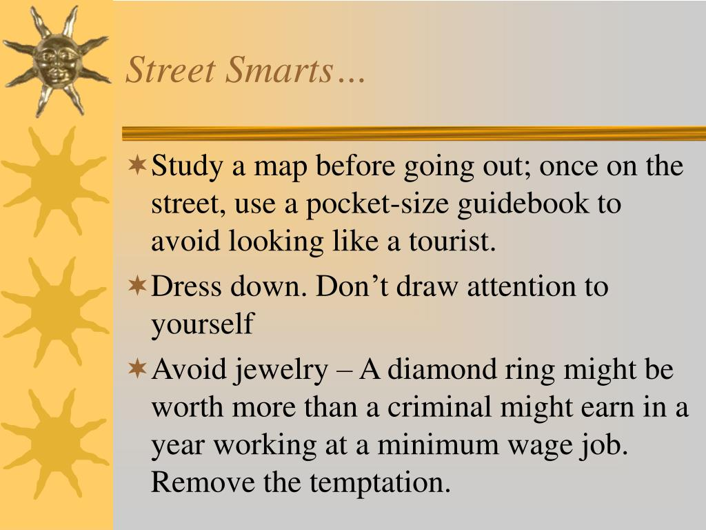 Street Smarts…