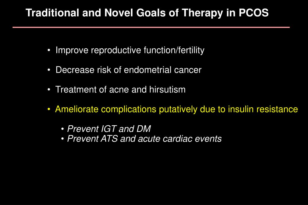 Traditional and Novel Goals of Therapy in PCOS