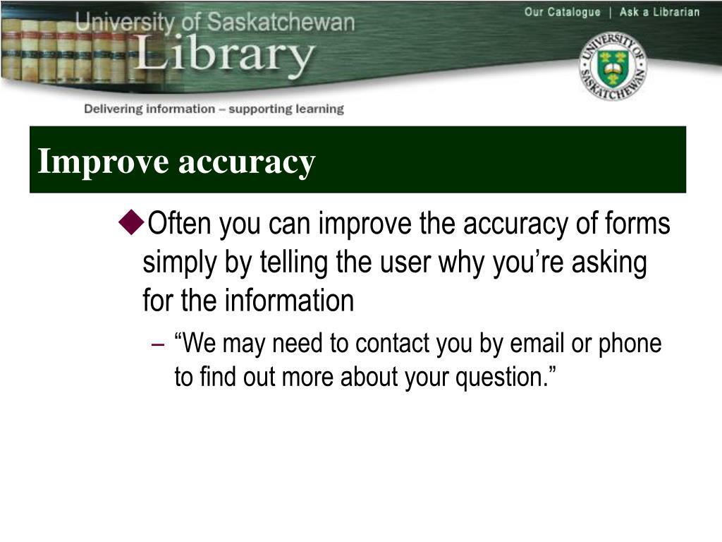 Improve accuracy
