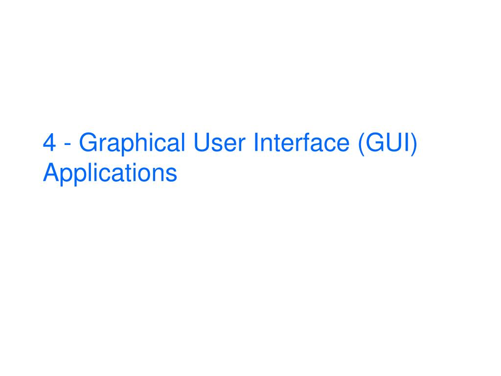 4 graphical user interface gui applications
