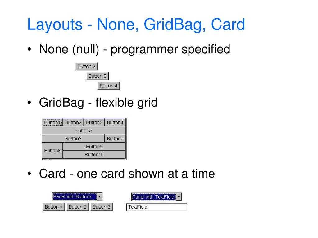 Layouts - None, GridBag, Card