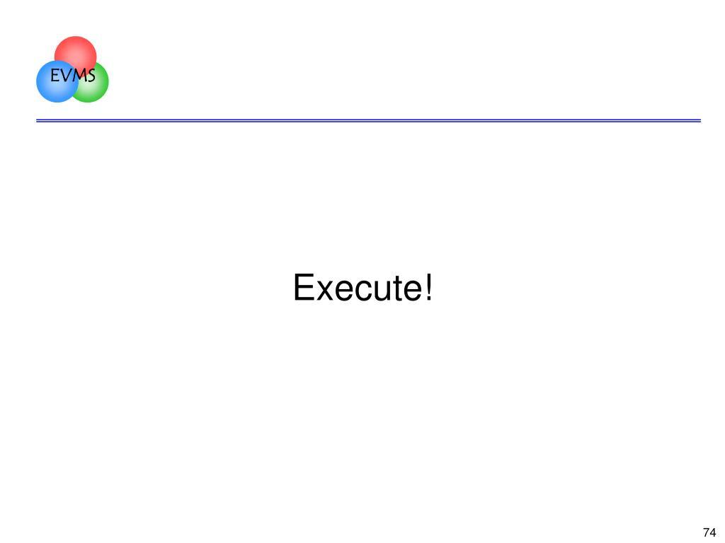 Execute!