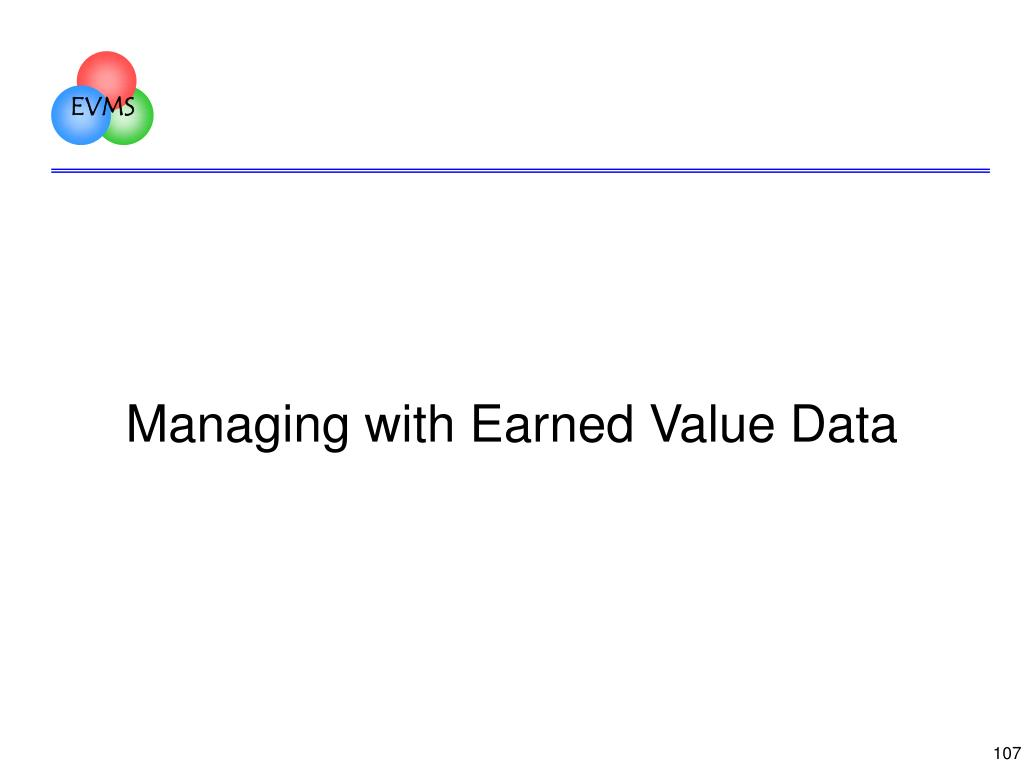 Managing with Earned Value Data
