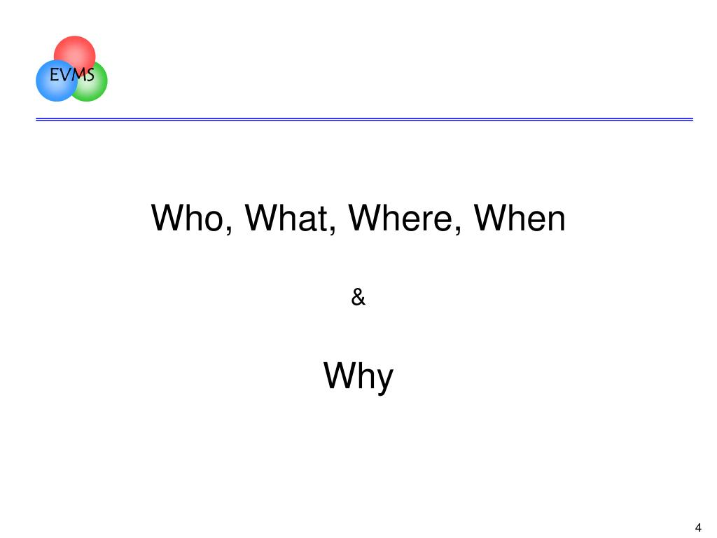 Who, What, Where, When