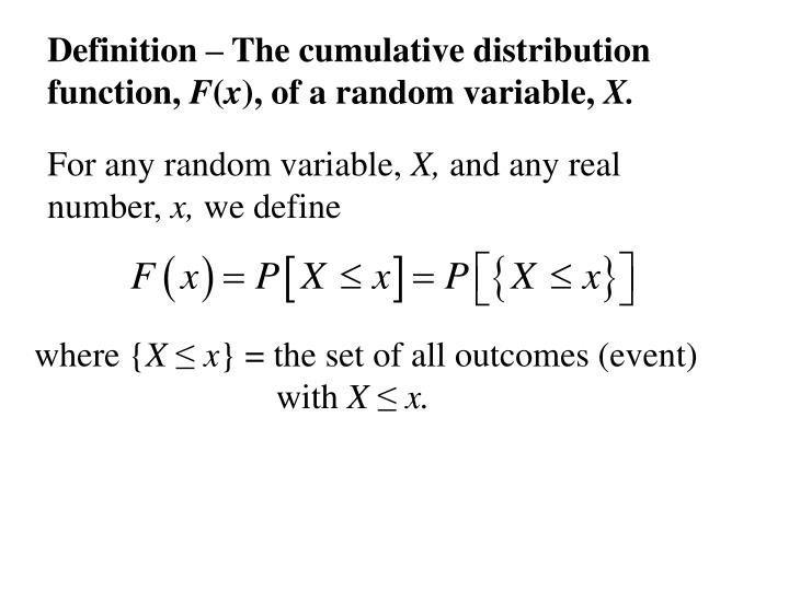 Definition – The cumulative distribution function,