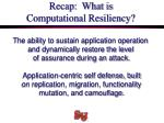recap what is computational resiliency