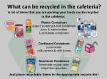 what can be recycled in the cafeteria