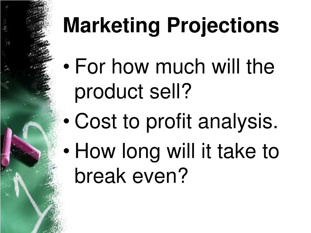 Marketing Projections