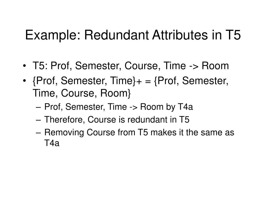 Example: Redundant Attributes in T5