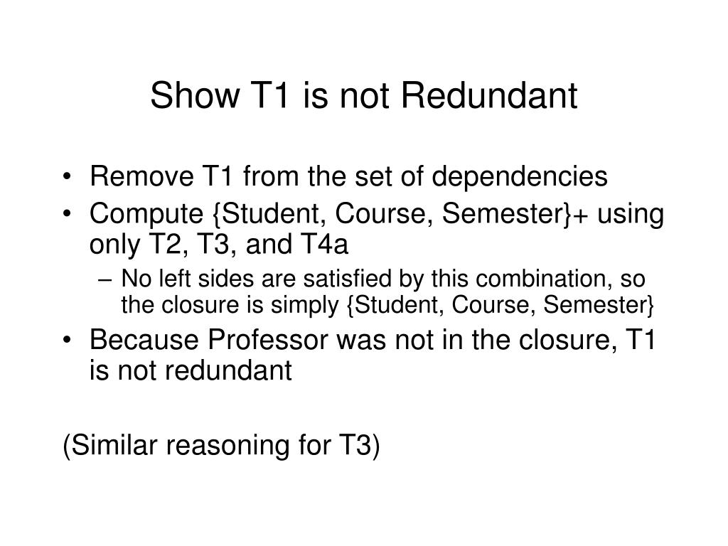 Show T1 is not Redundant