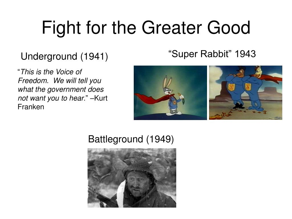 Fight for the Greater Good