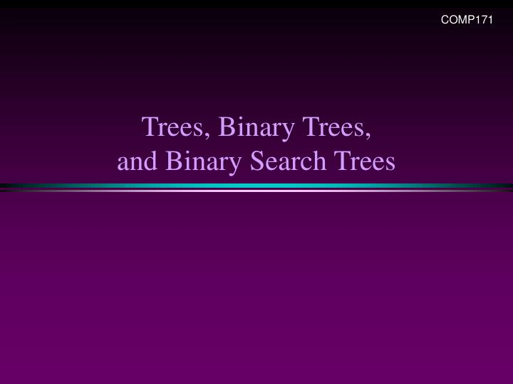 Trees binary trees and binary search trees