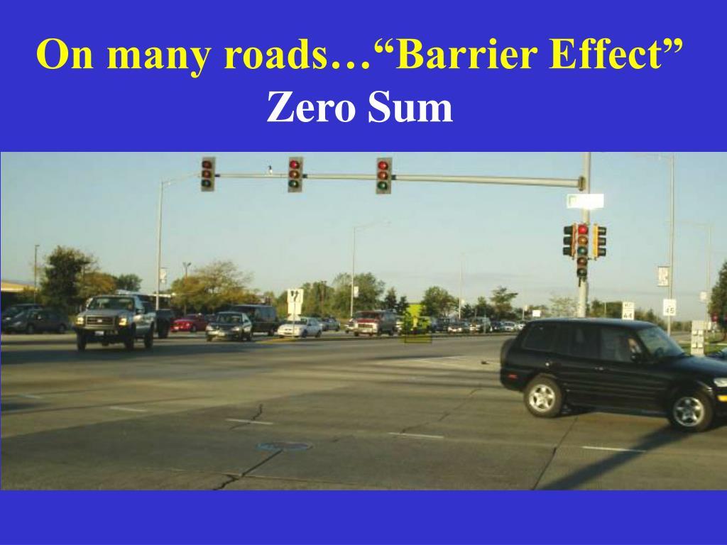 """On many roads…""""Barrier Effect"""""""
