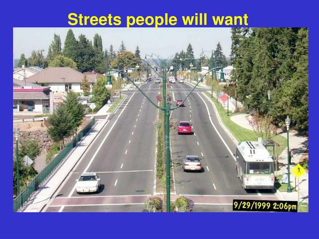 Streets people will want