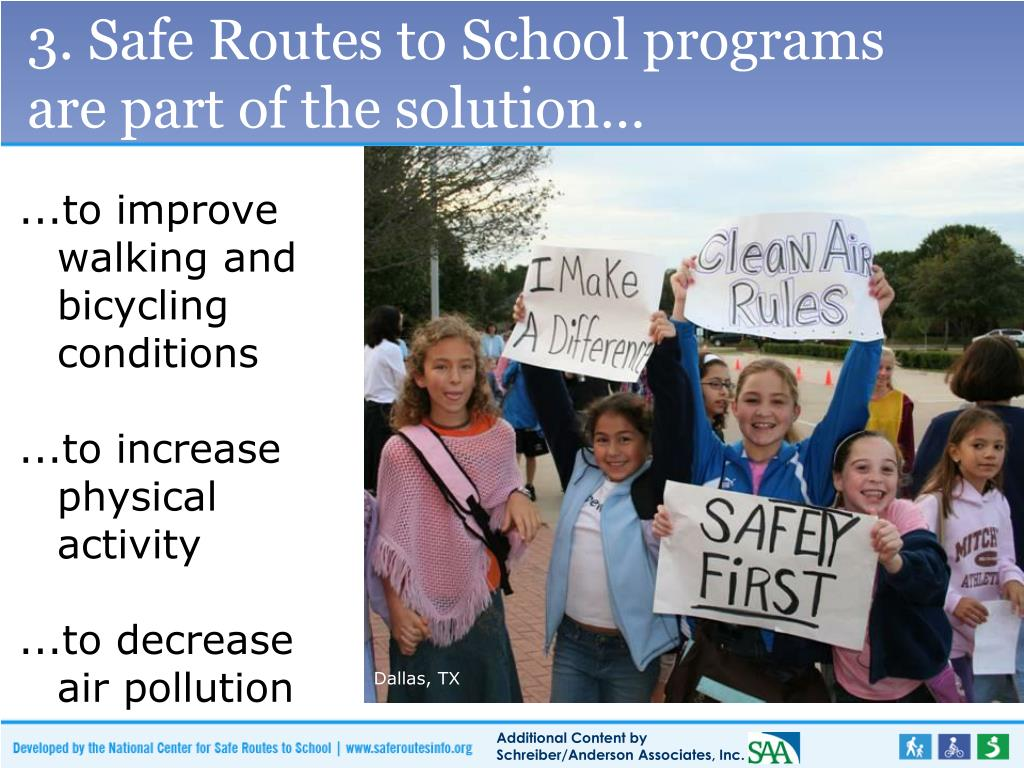3. Safe Routes to School programs are part of the solution…