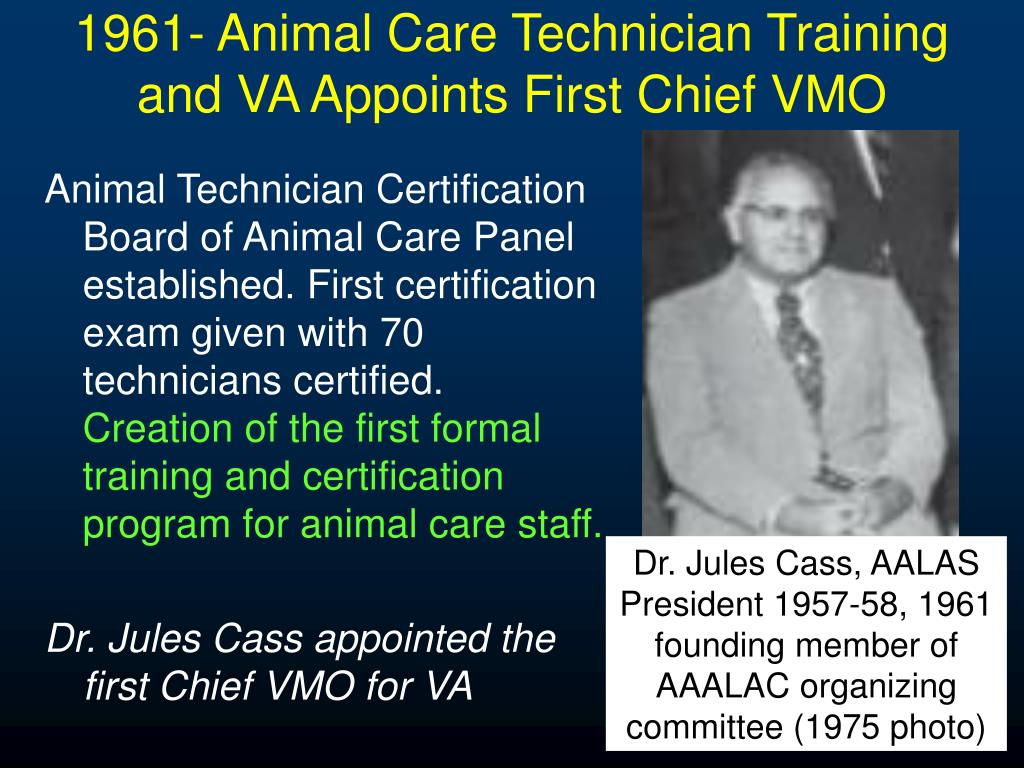 1961- Animal Care Technician Training and VA Appoints First Chief VMO