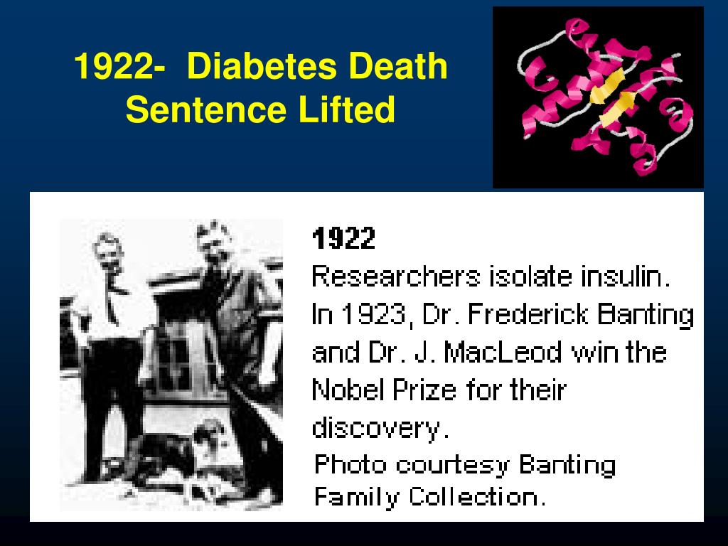 1922-  Diabetes Death Sentence Lifted