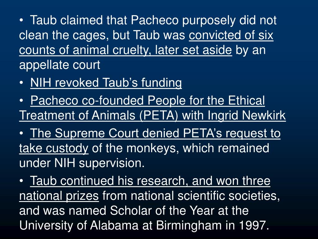 Taub claimed that Pacheco purposely did not clean the cages, but Taub was