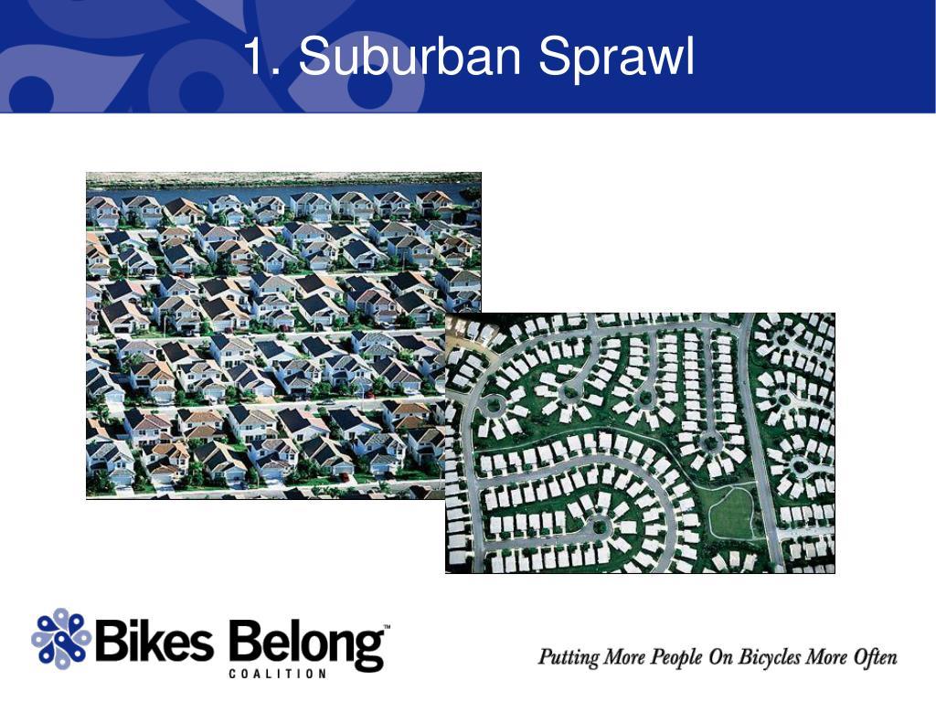 1. Suburban Sprawl