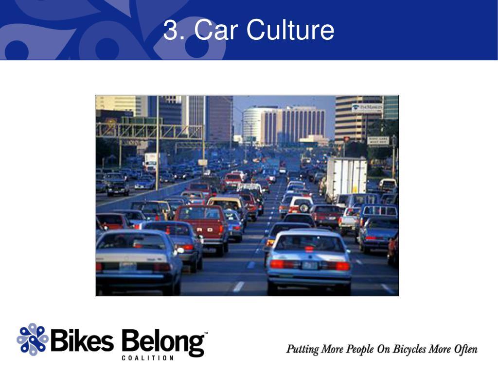 3. Car Culture
