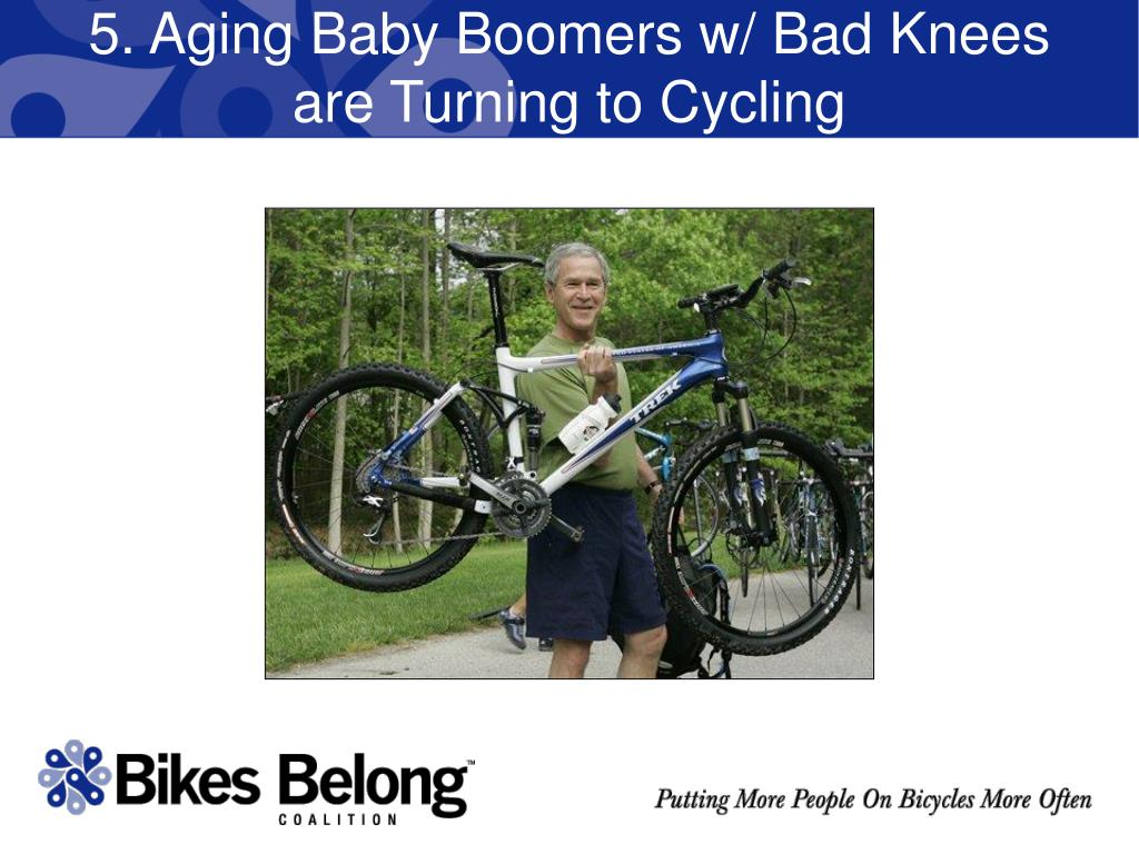 5. Aging Baby Boomers w/ Bad Knees