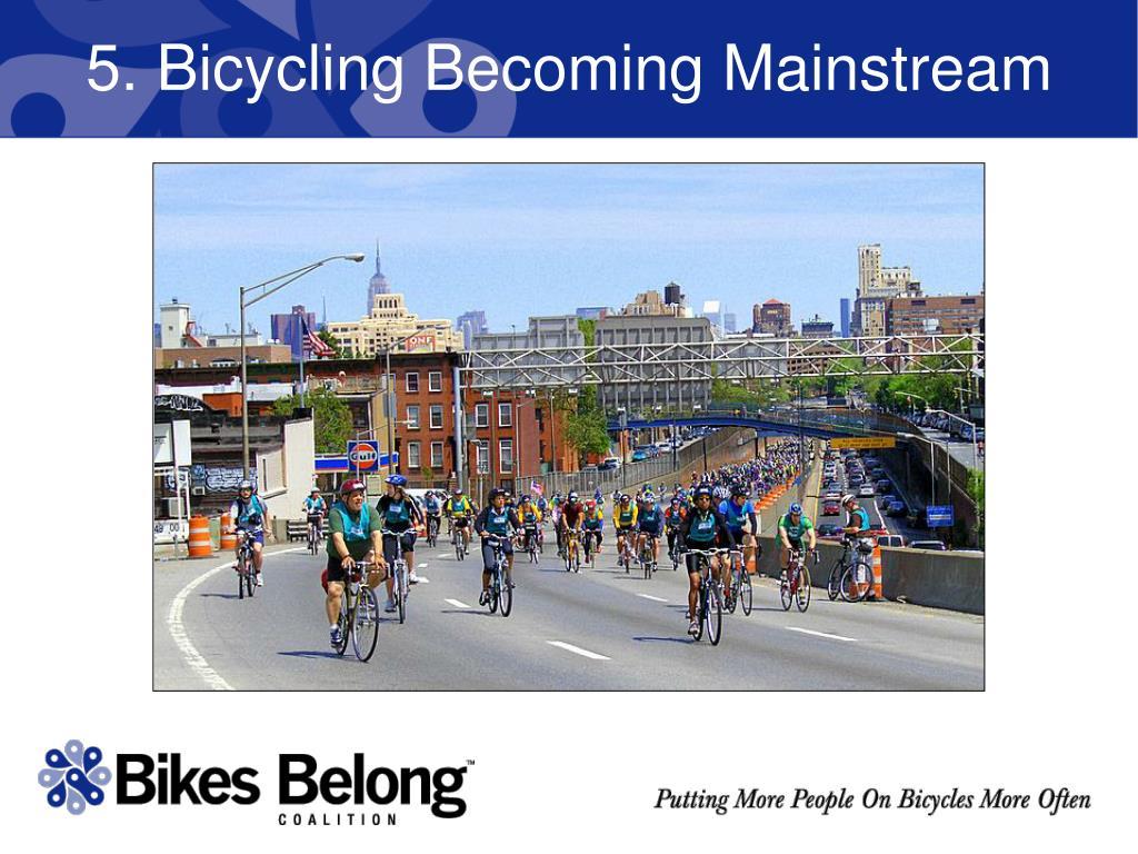 5. Bicycling Becoming Mainstream