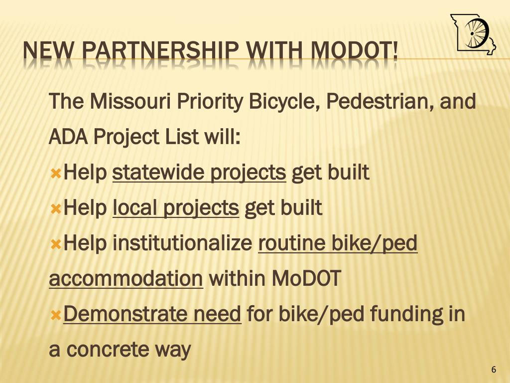 The Missouri Priority Bicycle, Pedestrian, and ADA Project List will: