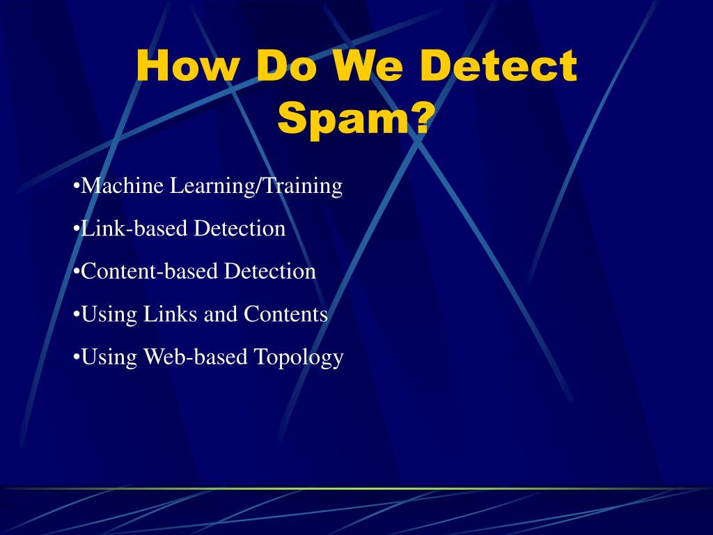 How Do We Detect Spam?