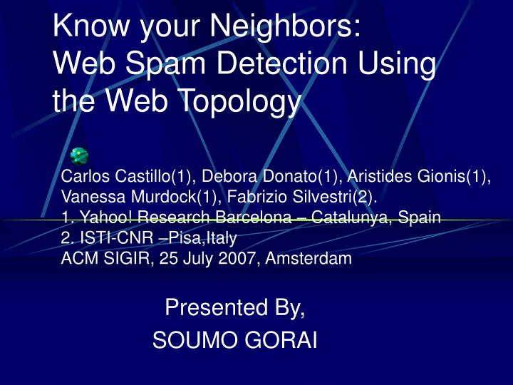 Know your neighbors web spam detection using the web topology