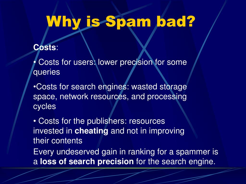 Why is Spam bad?