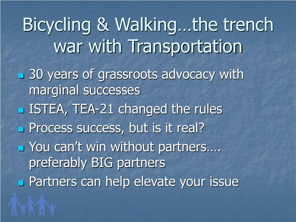 Bicycling & Walking…the trench war with Transportation