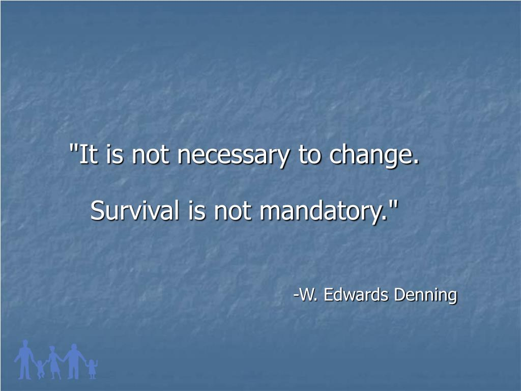 """It is not necessary to change."