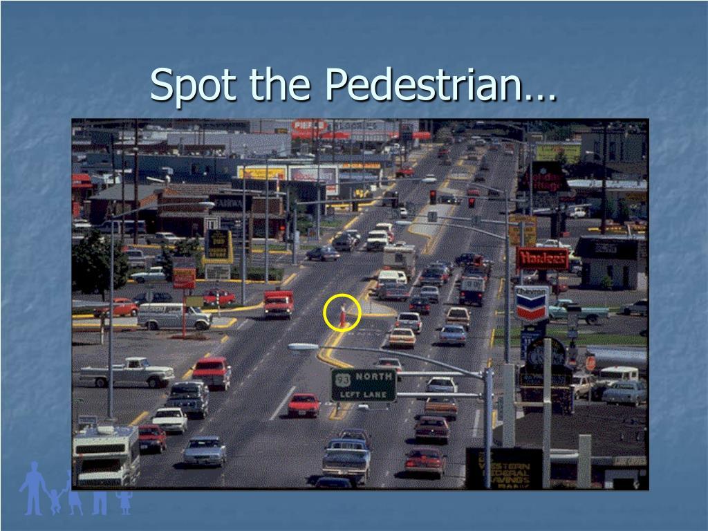 Spot the Pedestrian…