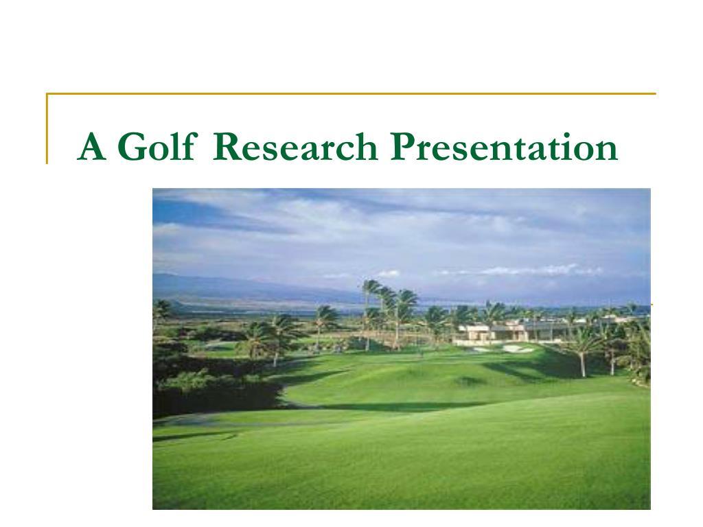 A Golf Research Presentation