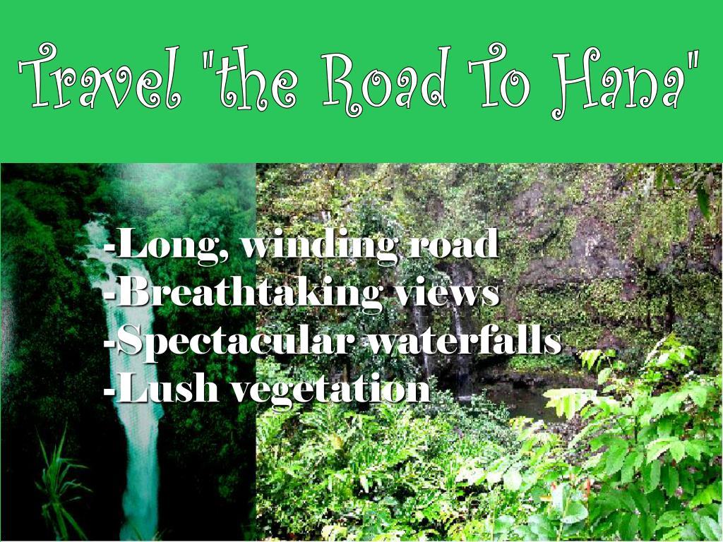 """Travel """"the Road To Hana"""""""