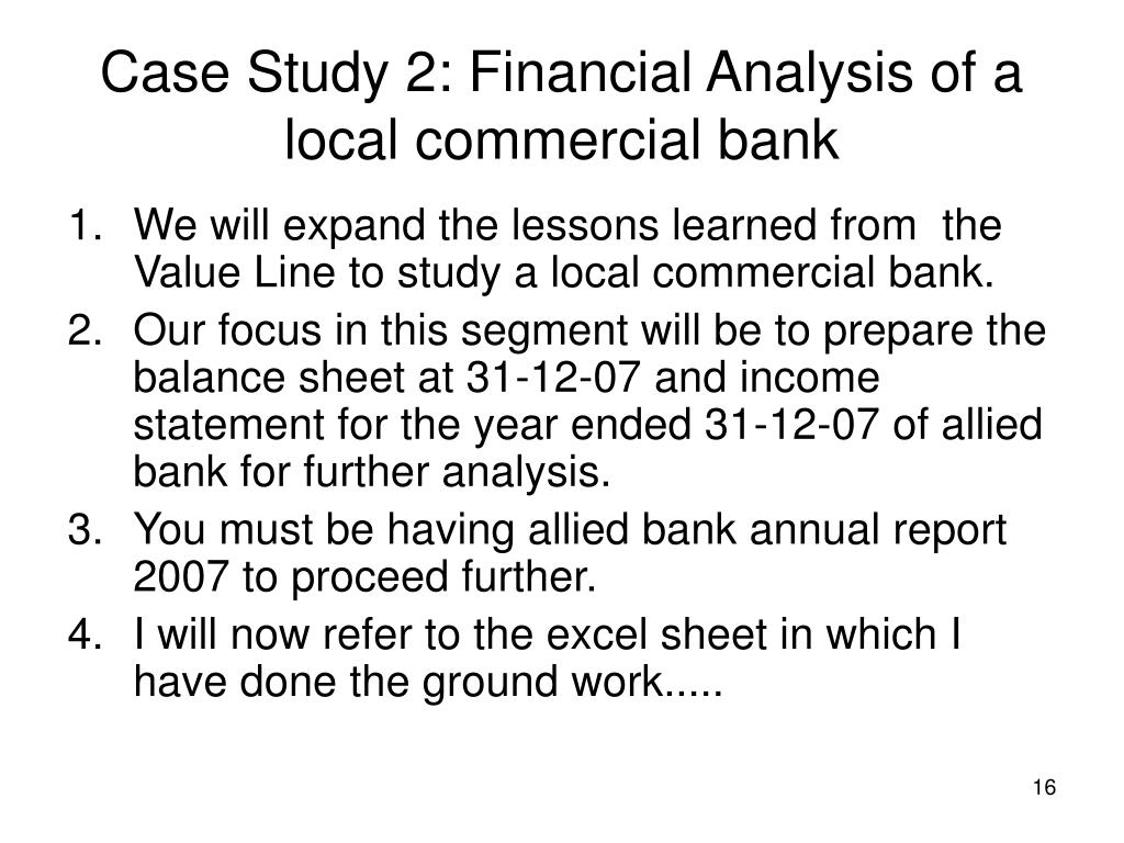 Case Study 2: Financial Analysis of a local commercial bank