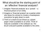 what should be the starting point of an effective financial analysis15