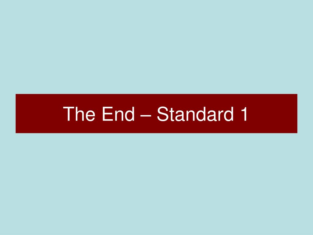 The End – Standard 1