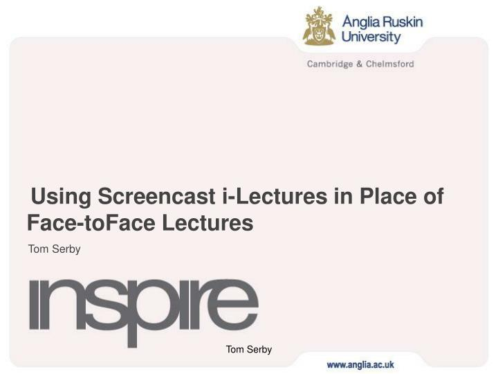 Using screencast i lectures in place of face toface lectures l.jpg