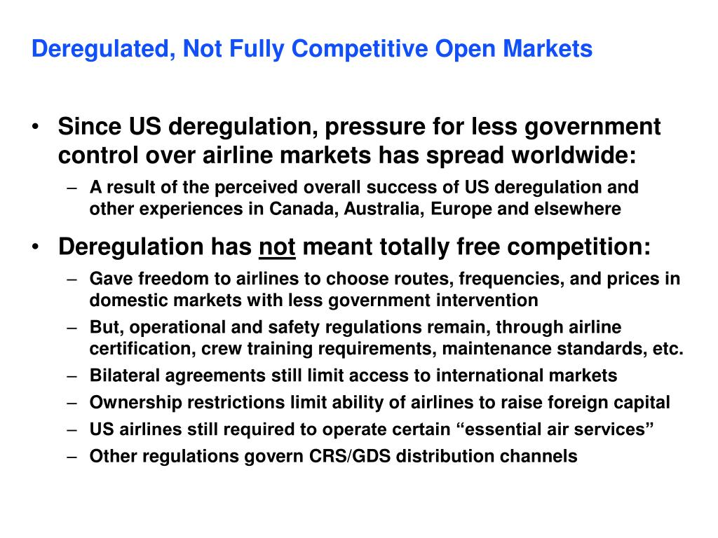 Deregulated, Not Fully Competitive Open Markets