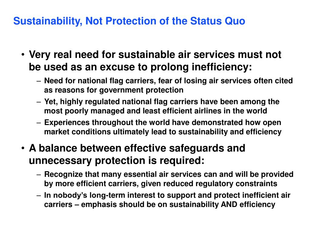 Sustainability, Not Protection of the Status Quo